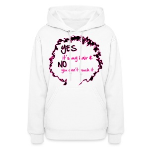Yes It's My Hair T Shirt - Women's Hoodie
