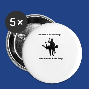 Not Your Daddy -3 - Small Buttons