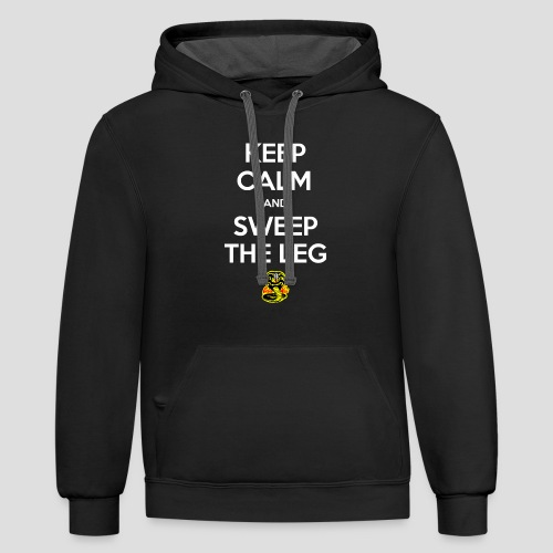 Keep Calm and Sweep the Leg - Contrast Hoodie