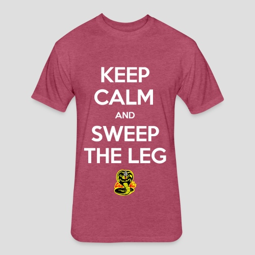 Keep Calm and Sweep the Leg - Fitted Cotton/Poly T-Shirt by Next Level