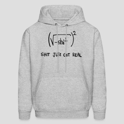 Shit Just Got Real Math Equation - Men's Hoodie