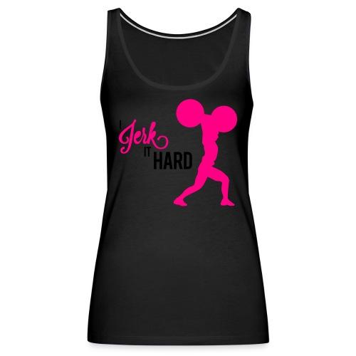 Hard Jerk Tee (Black) - Women's Premium Tank Top