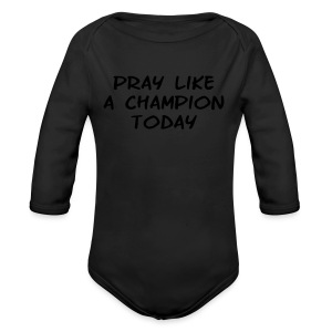 Pray Like a Champion Today Shirt - Long Sleeve Baby Bodysuit
