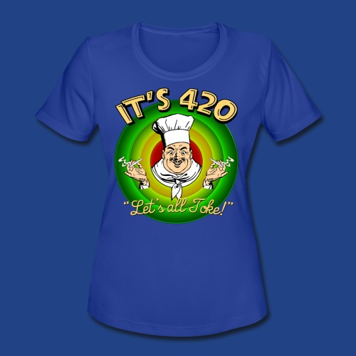 It's 420 - Let's all Toke! - Women's Moisture Wicking Performance T-Shirt
