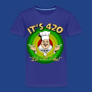 It's 420 - Let's all Toke! - Toddler Premium T-Shirt
