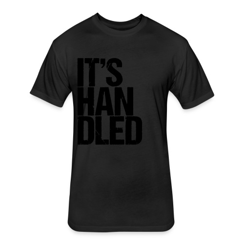 It's Handled - Fitted Cotton/Poly T-Shirt by Next Level
