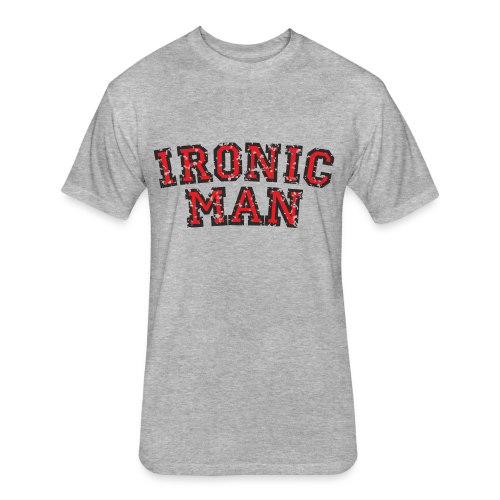 Ironic Man 4XL T-Shirts - Fitted Cotton/Poly T-Shirt by Next Level
