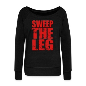 Sweep The Leg - Women's Wideneck Sweatshirt