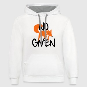 No Fox Given T-Shirts - Contrast Hoodie