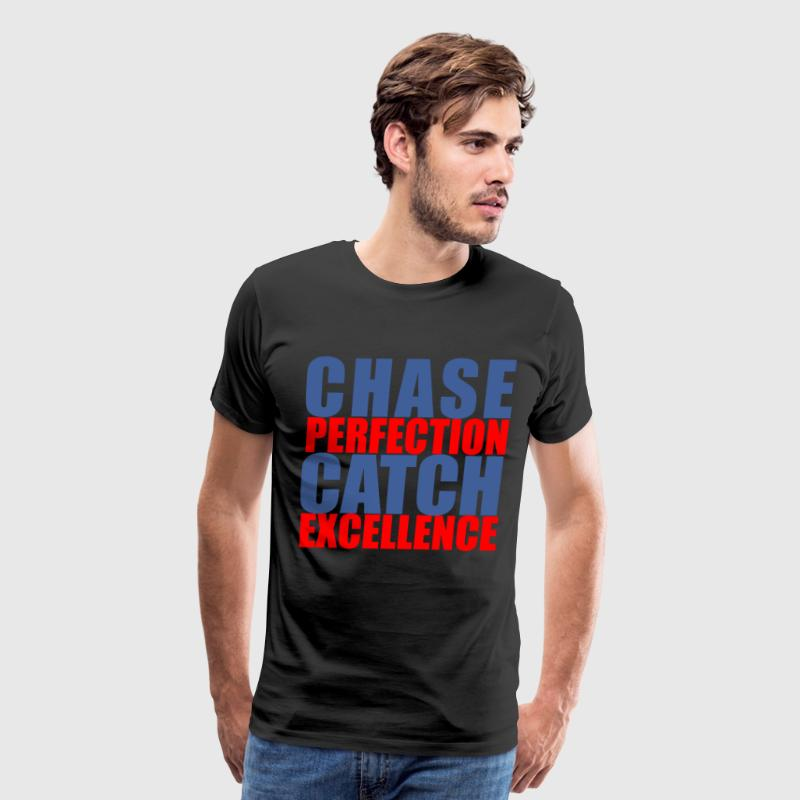 chase perfection catch excellence black - Men's Premium T-Shirt