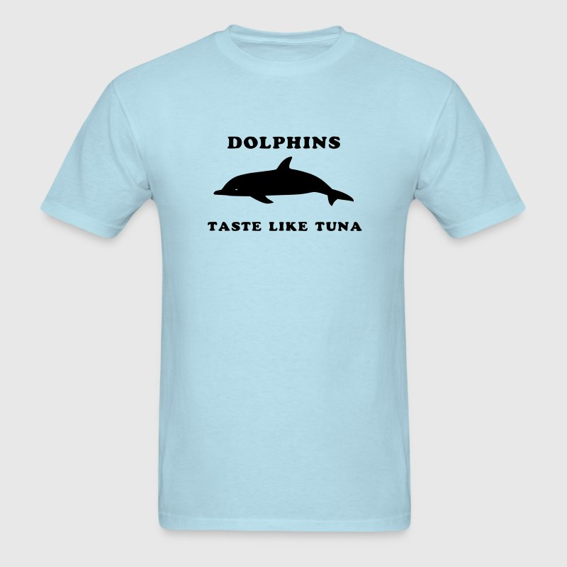 Sky blue Dolphins Tast Like Tuna T-Shirts - Men's T-Shirt