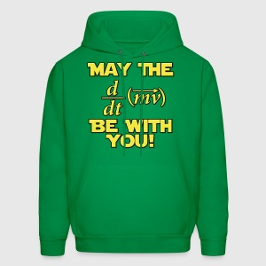 May The Force Be With You Physics Geek T-Shirts - Men's Hoodie