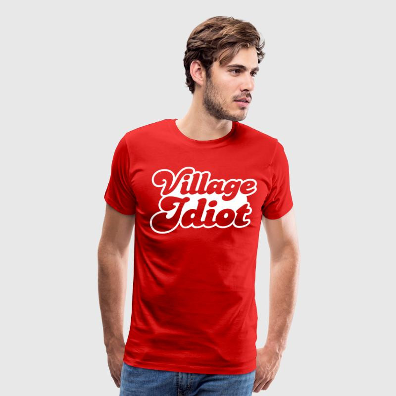 VILLAGE IDIOT T-Shirts - Men's Premium T-Shirt