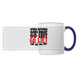 When Nothing Goes Right Go Lift | Mens - Panoramic Mug