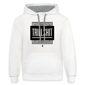 TRILL SHIT - Men's T-Shirt - Contrast Hoodie