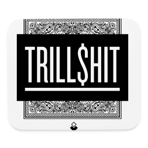 TRILL SHIT - Men's T-Shirt - Mouse pad Horizontal