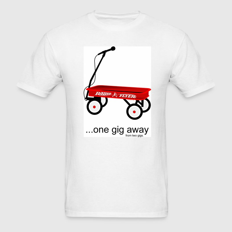 White Radio Flyer Wagon - One Gig Away... Men - Men's T-Shirt