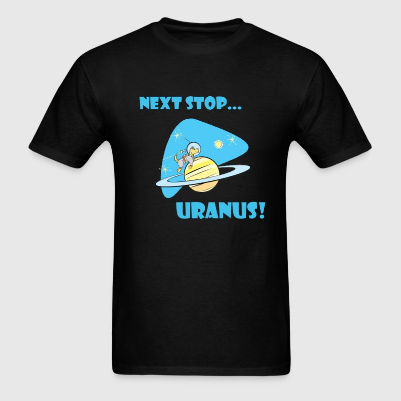 Black Next Stop Uranus T-Shirts - Men's T-Shirt