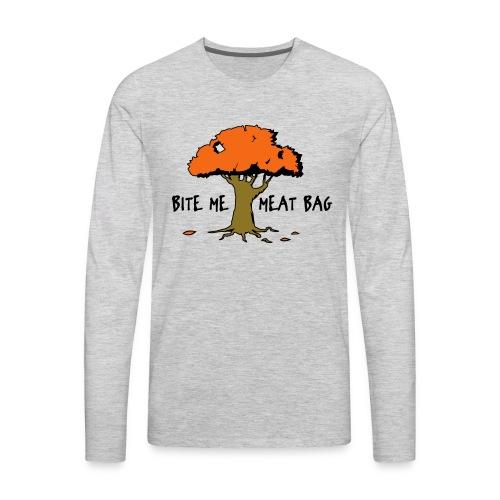 Bite Me Meatbag hoodie - Men's Premium Long Sleeve T-Shirt