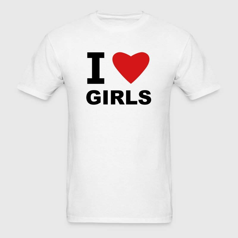 White I Love Girls T-Shirts - Men's T-Shirt
