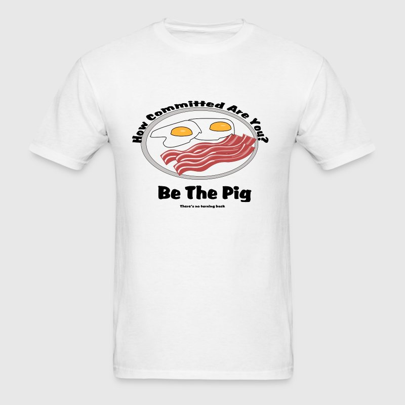 Be the pig! Commitment - Men's T-Shirt