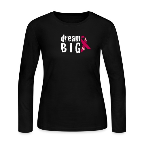 Dream Big For Breast Cancer Awareness Long Sleeve - Women's Long Sleeve Jersey T-Shirt