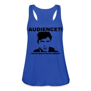 Audience?!  What am I doing  on this shirt, Audience? - Women's Flowy Tank Top by Bella