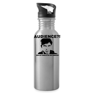 Audience?!  What am I doing  on this shirt, Audience? - Water Bottle
