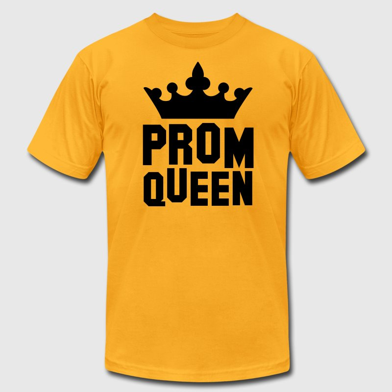 PROM QUEEN with princess queen crown T-Shirts - Men's T-Shirt by American Apparel