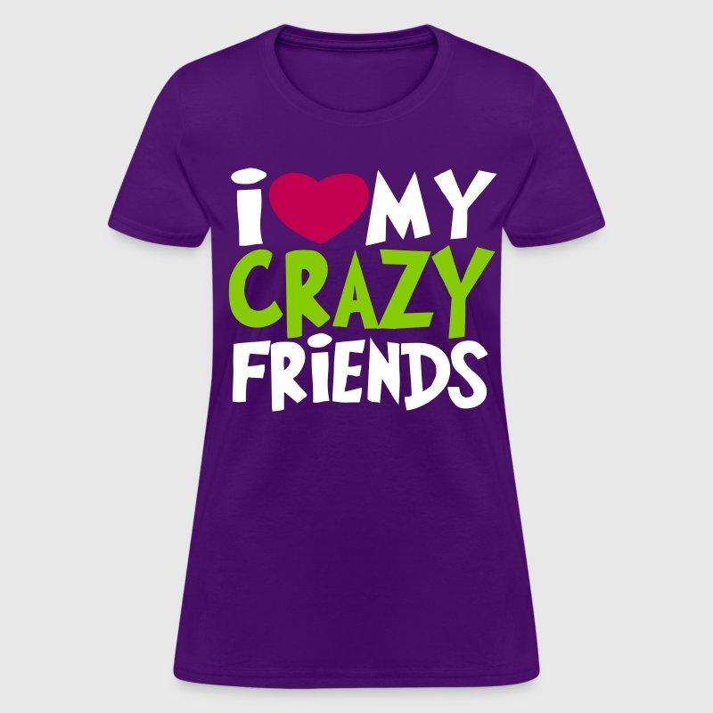 Crazy Friends T Shirt Spreadshirt