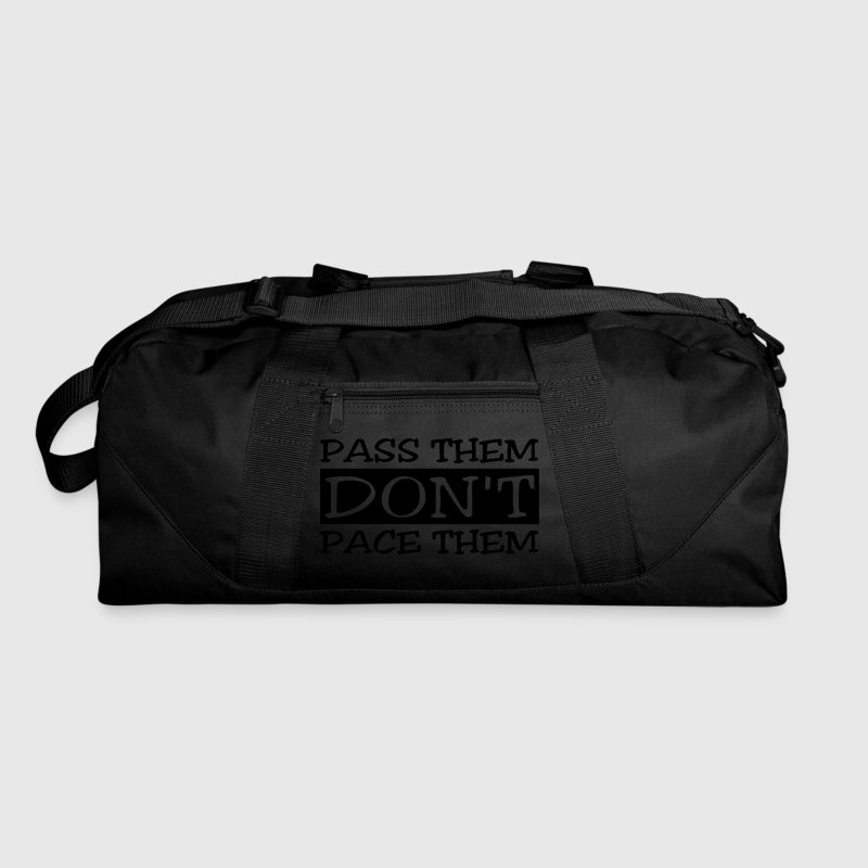 Pass Them Don't Pace Them Athletic Wear - Duffel Bag