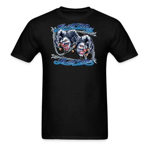 Good Times Bad Women's T - Men's T-Shirt