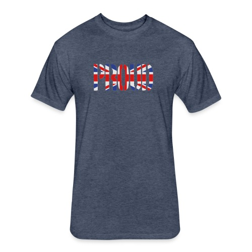 PROUD Britain Flag, British Flag, Union Jack, UK Flag - Fitted Cotton/Poly T-Shirt by Next Level
