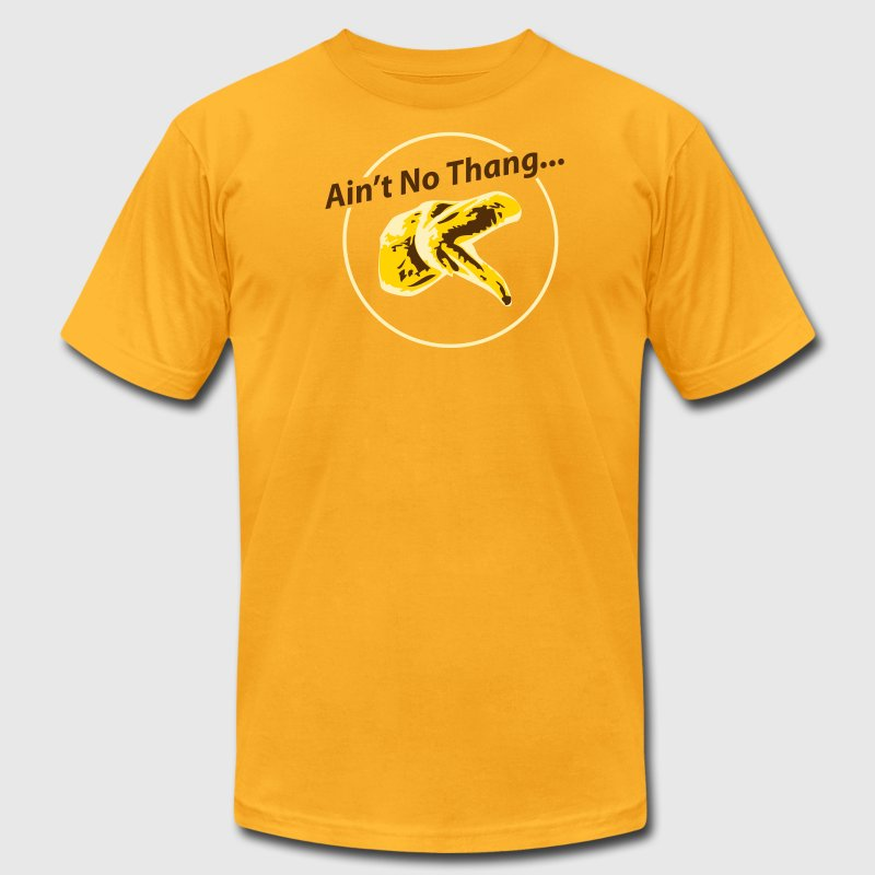 Ain't No Thang... - Men's T-Shirt by American Apparel
