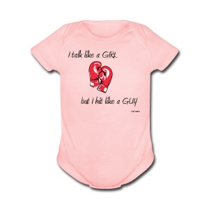 I talk like a girl but hit like a guy - Short Sleeve Baby Bodysuit