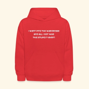 All I got was this Stupid T-Shirt - Kids' Hoodie