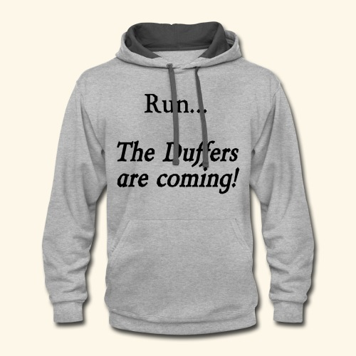 Run... The Duffers are coming! - Contrast Hoodie