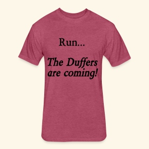 Run... The Duffers are coming! - Fitted Cotton/Poly T-Shirt by Next Level