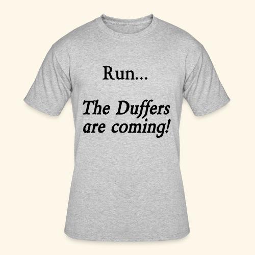 Run... The Duffers are coming! - Men's 50/50 T-Shirt