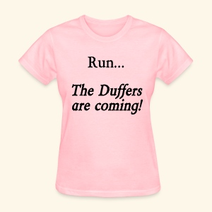 Run... The Duffers are coming! - Women's T-Shirt
