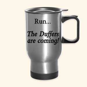 Run... The Duffers are coming! - Travel Mug