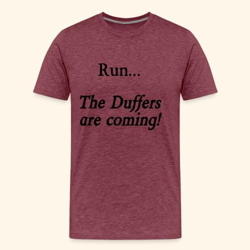 Run... The Duffers are coming! - Men's Premium T-Shirt