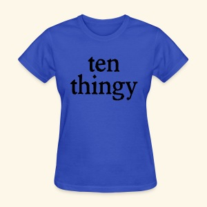 ten thingy - Women's T-Shirt