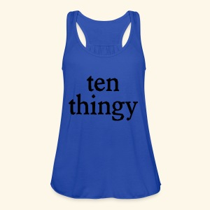 ten thingy - Women's Flowy Tank Top by Bella