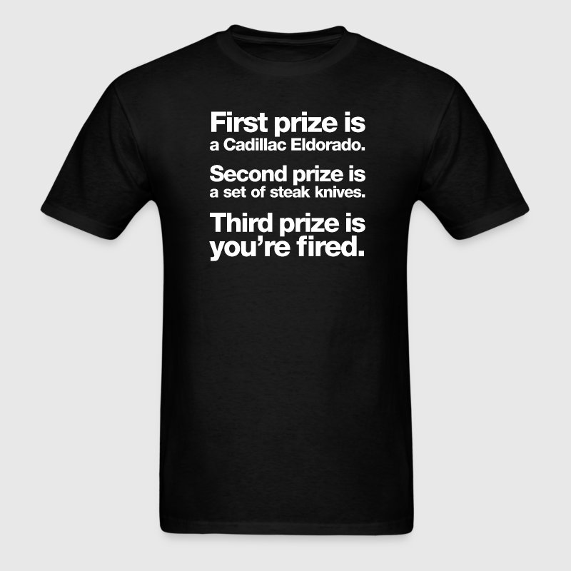 Glengarry Glen Ross - Third Prize is You're Fired - Men's T-Shirt