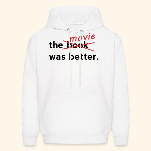 The Movie Was Better - Men's Hoodie