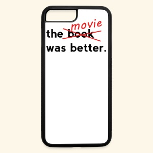 The Movie Was Better - iPhone 7 Plus/8 Plus Rubber Case
