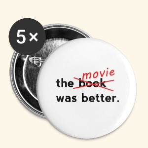 The Movie Was Better - Small Buttons