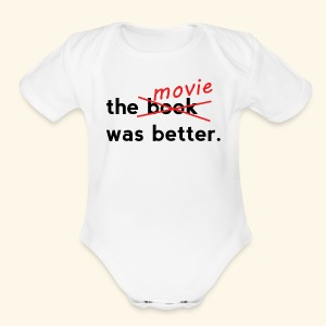 The Movie Was Better - Short Sleeve Baby Bodysuit