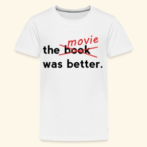 The Movie Was Better - Kids' Premium T-Shirt